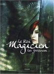 le roi magicien • Un livre, un jour : Le Roi Magicien • Fred Ericksen • Magicien Lyon • Conférencier mentaliste