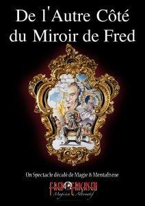 de lautre côté du miroir de Fred • Miroir, mon beau miroir • Fred Ericksen • Magicien Lyon • Storyteller