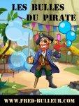 les bulles du pirate / spectacle pour enfants