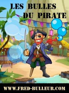les bulles du pirate / spectacle pour enfants - spectacle de noel