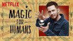 Netflix, une série magique- Magic for Humans
