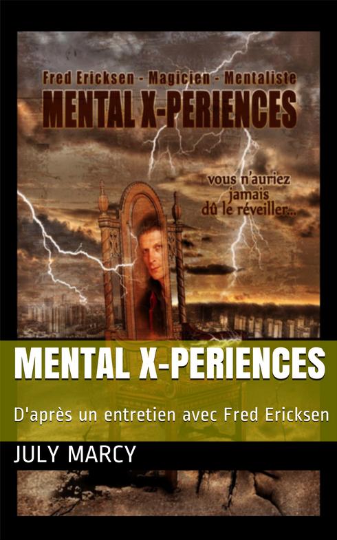 livre mental x periences • Livre Mental X-Periences • Fred Ericksen • Magicien Lyon • Storyteller